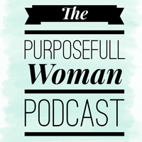 The Purposefull Woman Podcast